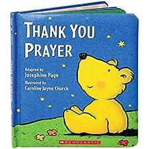 Thank You Prayer by Et Page Josephine (Adapter), Caroline Jayne Church (Illustrator) (1-Oct-2005) Hardcover