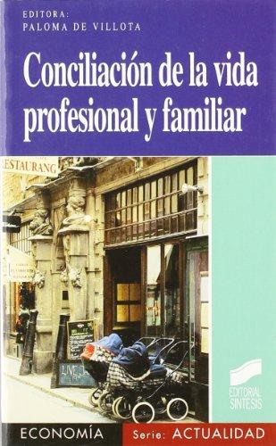Conciliación de la vida profesional y familiar: políticas públicas de conciliación en la Unión Europea (Economía. Serie Actualidad)