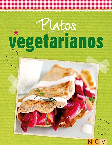 Platos vegetarianos: Cocina fresca de temporada (Deliciosas recetas para el verano) por Naumann & Göbel Verlag