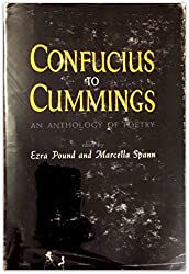 Confucius to Cummings: An Anthology of Poetry by Ezra and Marcella Spann POUND (1964-08-02)
