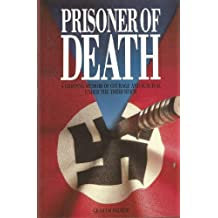 Prisoner of Death: A Gripping Memoir of Courage and Survival Under the Third Reich