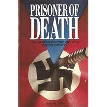 Prisoner of Death: A Gripping Memoir of Courage and Survival Under the Third Reich