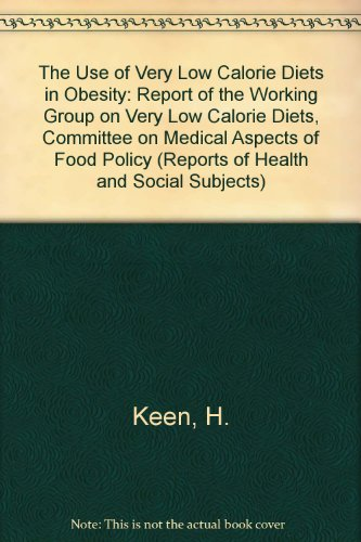 The Use of Very Low Calorie Diets in Obesity: Report of the Working Group on Very Low Calorie Diets, Committee on Medical Aspects of Food Policy (Reports of Health and Social Subjects)
