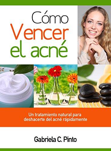 como-vencer-el-acne-un-tratamiento-natural-para-deshacerte-del-acne-rapidamente