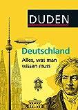 Duden Allgemeinbildung: Deutschland - Alles, was man wissen muss - Dudenredaktion