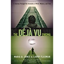 Deja Vu Enigma: A Journey Through the Anomalies of Mind, Memory, and Time