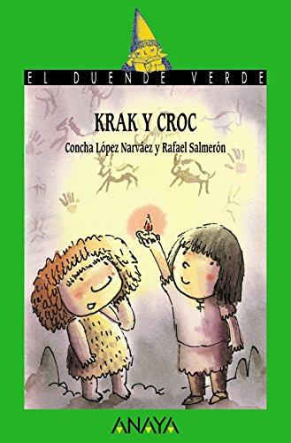 Krak y Croc (Literatura Infantil (6-11 Años) - El Duende Verde) por Concha López Narváez