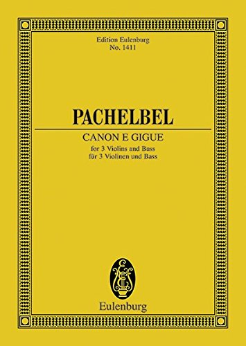 Canon e Gigue: 3 Violinen und Basso continuo. Studienpartitur. (Eulenburg Studienpartituren, Band 1411)
