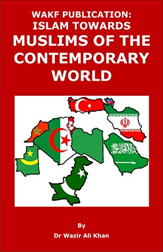 ISLAM TOWARDS THE MUSLIMS OF THE CONTEMPORARY WORLD (ISLAMIZATION  OF MUSLIM COUNTRIES  Book 6)