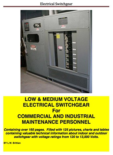 Low & Medium Voltage Electrical Switchgear for Commercial and Industrial Maintenance Personnel