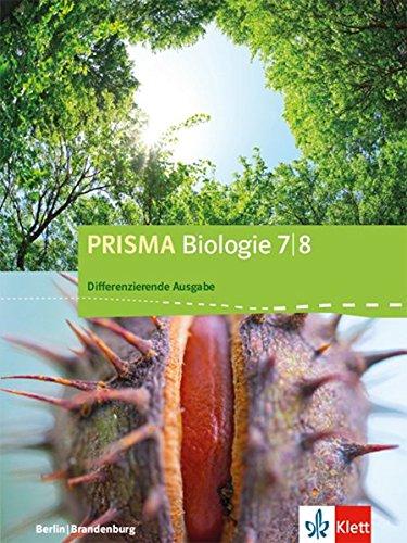 PRISMA Biologie 7/8. Differenzierende Ausgabe Berlin, Brandenburg: Schülerbuch Klasse 7/8 (PRISMA Biologie. Differenzierende Ausgabe ab 2017)