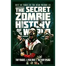 [( The Secret Zombie History of the World: Best of Tomes of the Dead, Volume 3 (Original) - Street Smart By Toby Venables ( Author ) Paperback Dec - 2013)] Paperback