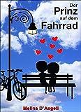 Der Prinz auf dem Fahrrad: Ein humorvoller Liebesroman