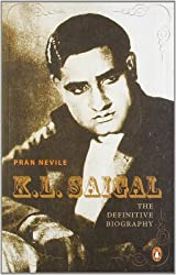 K. L. Saigal - The Definitive Biography
