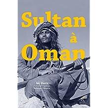 Sultan à Oman: Récit d'un voyage historique (French Edition)