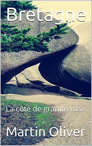 Couverture du livre Bretagne: La côte de granite rose