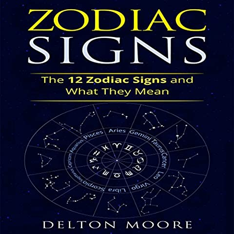 Zodiac Signs: The 12 Zodiac Signs and What They Mean