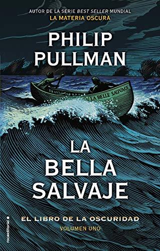 El Libro de la Oscuridad I. La Bella Salvaje: El libro de la oscuridad. Volumen I (Roca Juvenil, Band 1)