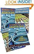 #2: Aquaponics: (2-in-1 Book Set) An Introduction To Aquaculture - An Introduction To  Aquaponic Gardening (aquaculture, fish farming, hydroponics, tilapia, indoor garden, aquaponics system, fisheries)