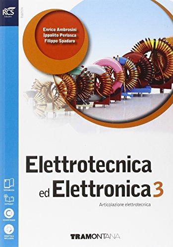 Elettrotecnica ed elettronica. Per le Scuole superiori. Con e-book. Con espansione online: 3