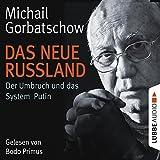 Das neue Russland: Der Umbruch und das System Putin