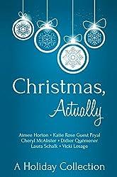 Christmas, Actually: A Holiday Collection (English Edition)