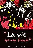 Telecharger Livres La Vie est une fumee Textes lettres et propos choisis La Petite Collection t 630 (PDF,EPUB,MOBI) gratuits en Francaise