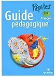 Français CE2 Pépites : Guide pédagogique