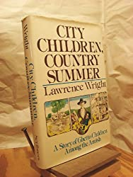 City Children, Country Summer: A Story of Ghetto Children Among the Amish
