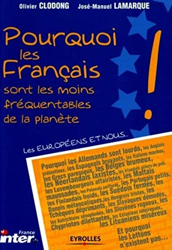 Pourquoi les français sont les moins fréquentables de la planète (ED ORGANISATION)