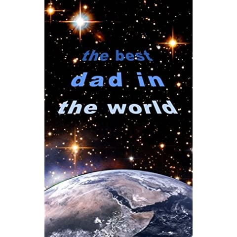 The Best Dad in the World: Father's Day / Birthday / Christmas Notebook ( Gift / Present ) (Statement