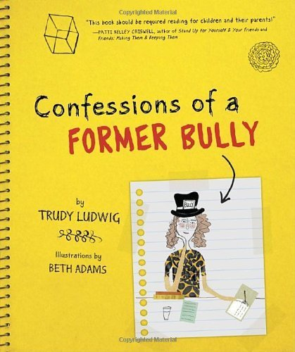 Confessions of a Former Bully by Trudy Ludwig (2010-08-24)