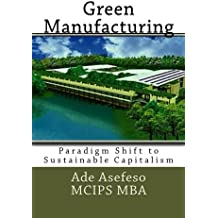 Green Manufacturing: Paradigm Shift to Sustainable Capitalism