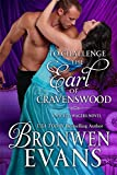 To Challenge the Earl of Cravenswood: A Wicked Wagers Novel (Wicked Wagers Trilogy Book 3)