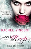 My Soul To Keep (Soul Screamers, Book 3) (English Edition)