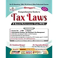 Comprehensive Guide To Tax Laws A Quick Referencer cum MCQs Old and New Syllabus Latest Edition for CS Executive By Yogendra Bangar and Vandana Bangar Applicable for June 2020 Exams