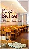 Mit freundlichen Grüßen (insel taschenbuch) - Peter Bichsel
