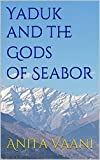 #3: Yaduk and the Gods of Seabor