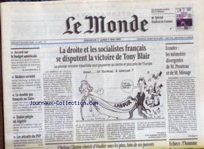 MONDE (LE) [No 16257] du 04/05/1997 - LA DROITE ET LES SOCIALISTES FRANCAIS SE DISPUTENT LA VICTORE DE TONY BLAIR - ECOUTES - LES MEMOIRES DIVERGENTES DE M. PROUTEAU ET M. MENAGE - LA FRANCE AU ZAIRE - TRAINS PIEGES EN ALGERIE.