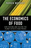 The Economics of Food: How Feeding and Fueling the Planet Affects Food Prices (English Edition)