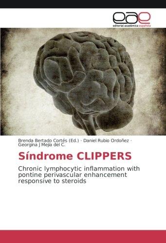 Descargar Libro Síndrome CLIPPERS: Chronic lymphocytic inflammation with pontine perivascular enhancement responsive to steroids de Daniel Rubio Ordoñez