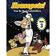 Housepets! Can Be Real Ladykillers (Volume 3) by Rick Griffin (2012-08-16)
