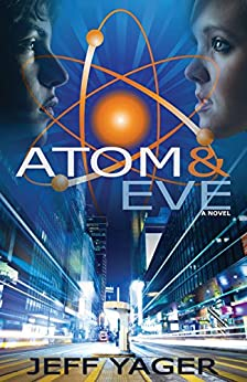Atom and Eve by [Yager, Jeff]