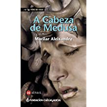 A Cabeza de Medusa (INFANTIL E XUVENIL - FÓRA DE XOGO E-book) (Galician Edition)