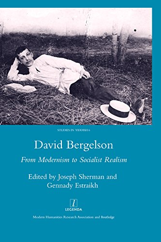 David Bergelson: From Modernism to Socialist Realism. Proceedings of the 6th Mendel Friedman Conference (Legenda Studies in Yiddish) (English Edition)