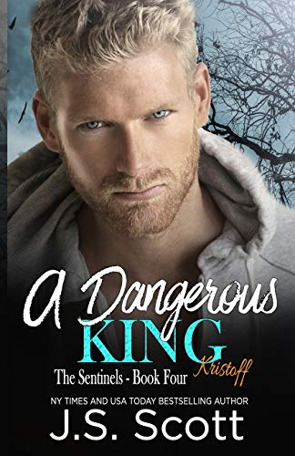 A Dangerous King ~ Kristoff (The Sentinels, Band 4) (Js Scott Bbw)