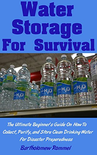 Descargar PDF Gratis Water Storage For Survival: The Ultimate Beginner's Guide On How To Collect, Purify, and Store Clean Drinking Water For Disaster Preparedness