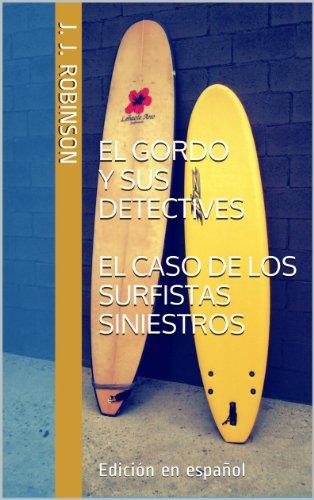 El gordo y sus detectives: El caso de los surfistas siniestros.