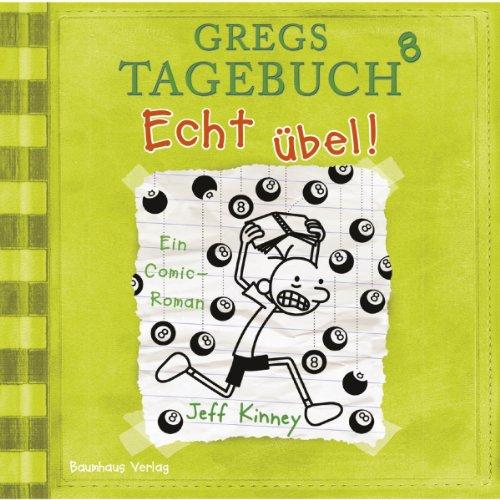 Buchseite und Rezensionen zu 'Echt übel! (Gregs Tagebuch 8)' von Jeff Kinney