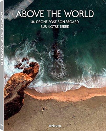 Above the world : Un drone pose son regard sur notre terre
